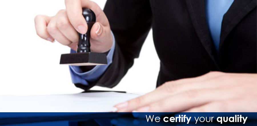 We certify your quality